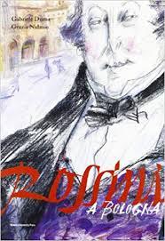 Rossini a Bologna edito da Bononia University .