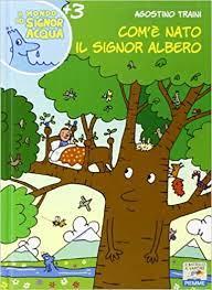 recensione Com'è nato il signor Albero di agostini traini